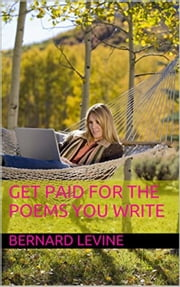 Get Paid For the Poems You Write ebook by Bernard Levine