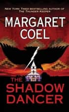 The Shadow Dancer ebook by Margaret Coel