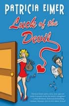 Luck of the Devil ebook by Patricia Eimer