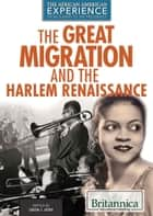 The Great Migration and the Harlem Renaissance ebook by Sabina Arora, Shalini Saxena