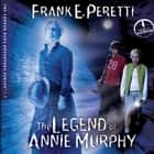 The Legend of Annie Murphy audiobook by Frank Peretti