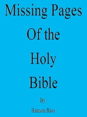 Missing Pages of the Holy Bible ebook by Ramon Rios