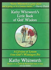 Kathy Whitworth's Little Book of Golf Wisdom ebook by Jay Golden,Kathy Whitworth