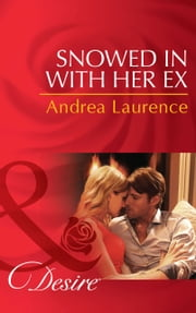 Snowed in with Her Ex (Mills & Boon Desire) (Brides and Belles, Book 1) ebook by Andrea Laurence
