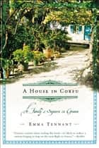A House in Corfu ebook by Emma Tennant