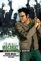 Criminal Macabre: The Cal McDonald Casebook Volume 1 ebook by Steve Niles, Various