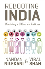 Rebooting India - Realizing a Billion Aspirations ebook by Nandan Nilekani,Viral Shah
