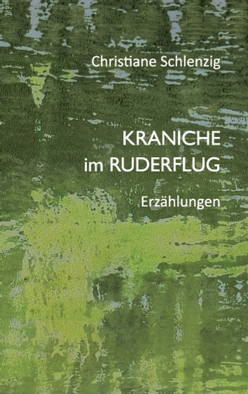 Kraniche im Ruderflug ebook by Christiane Schlenzig