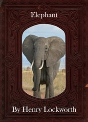 Elephant ebook by Henry Lockworth,Lucy Mcgreggor,John Hawk