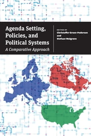 Agenda Setting, Policies, and Political Systems - A Comparative Approach ebook by