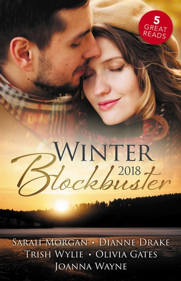 Winter Blockbuster 2018 - 5 Book Box Set 電子書 by Olivia Gates,Sarah Morgan,Joanna Wayne,Trish Wylie,Dianne Drake