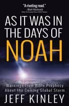 As It Was in the Days of Noah ebook by Jeff Kinley