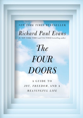 The Four Doors - A Guide to Joy, Freedom, and a Meaningful Life ebook by Richard Paul Evans