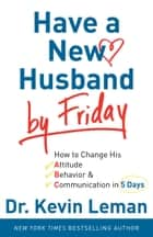Have a New Husband by Friday ebook by Dr. Kevin Leman