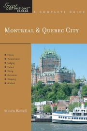 Explorer's Guide Montreal & Quebec City: A Great Destination (Explorer's Great Destinations) ebook by Steven Howell
