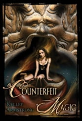Counterfeit Magic ebook by Kelley Armstrong