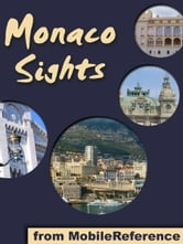 Monaco Sights: a travel guide to the top 15 attractions in the Principality of Monaco (Monte Carlo) (Mobi Sights) ebook by MobileReference
