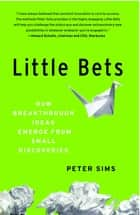 Little Bets ebook by Peter Sims