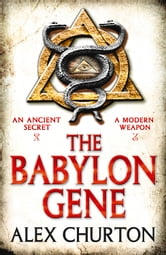 The Babylon Gene ebook by Alex Churton