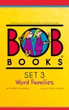 Bob Books Set 3: Word Families ebook by Bobby Lynn Maslen