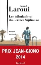 Les Tribulations du dernier Sijilmassi ebook by Fouad LAROUI