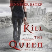 Kill the Queen livre audio by Jennifer Estep