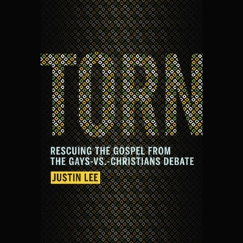 Torn - Rescuing the Gospel from the Gays-vs.-Christians Debate audiobook by Justin Lee