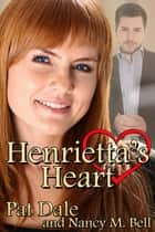 Henrietta's Heart ebook by Pat Dale, Nancy M Bell