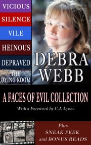 A Faces of Evil Collection Bundle: Vicious, Silence, Vile, Heinous, Depraved, The Dying Room ebook by Debra Webb,CJ Lyons