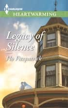 Legacy of Silence ebook by Flo Fitzpatrick