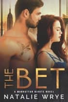 The Bet - An Office Romance ebook by Natalie Wrye