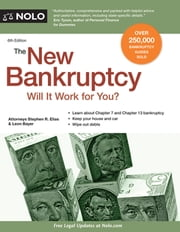 New Bankruptcy, The - Will It Work for You? ebook by Stephen Elias, Attorney,Leon Bayer, Attorney