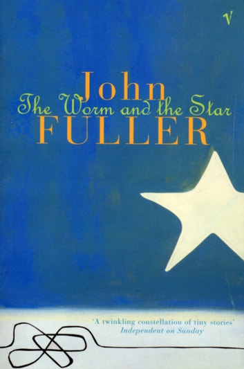 The Worm And The Star ebook by John Fuller