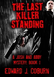 The Last Killer Standing ebook by Edward Coburn