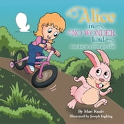 Alice in NO WONDERland - One day in a little girl's life ebook by Mari Kuziv