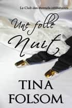 Une folle nuit ebook by Tina Folsom