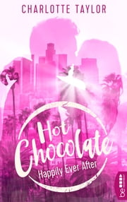 Hot Chocolate - Happily Ever After - Prickelnde Novelle - Episode 3.4 eBook by Charlotte Taylor