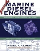 Marine Diesel Engines - Maintenance, Troubleshooting, and Repair eBook by Nigel Calder