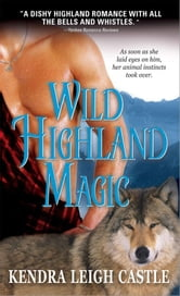 Wild Highland Magic ebook by Kendra Leigh Castle