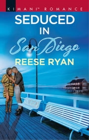 Seduced in San Diego ebook by Reese Ryan