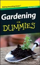 Gardening For Dummies, Pocket Edition ebook by Steven A. Frowine, National Gardening Association
