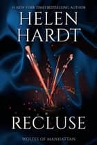 Recluse - Wolfes of Manhattan, #2 ebook by Helen Hardt