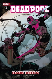 Deadpool Vol. 2: Dark Reign ebook by Daniel Way,Paco Medina