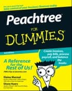 Peachtree For Dummies ebook by Diane Koers, Elaine Marmel