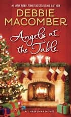 Angels at the Table - A Shirley, Goodness, and Mercy Christmas Story ebook by Debbie Macomber