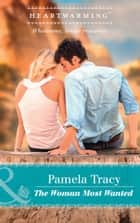 The Woman Most Wanted (Mills & Boon Heartwarming) (Safe in Sarasota Falls, Book 2) ebook by Pamela Tracy