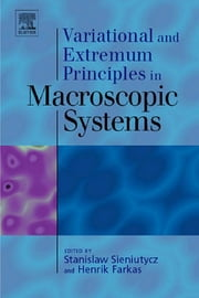 Variational and Extremum Principles in Macroscopic Systems ebook by Stanislaw Sieniutycz,Henrik Farkas