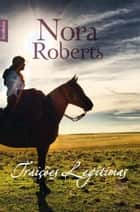 Traições legítimas ebook by Nora Roberts