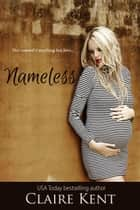 Nameless - Nameless, #1 ebook by Claire Kent