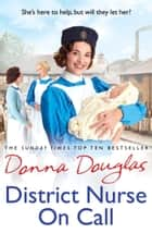 District Nurse on Call ebook by Donna Douglas